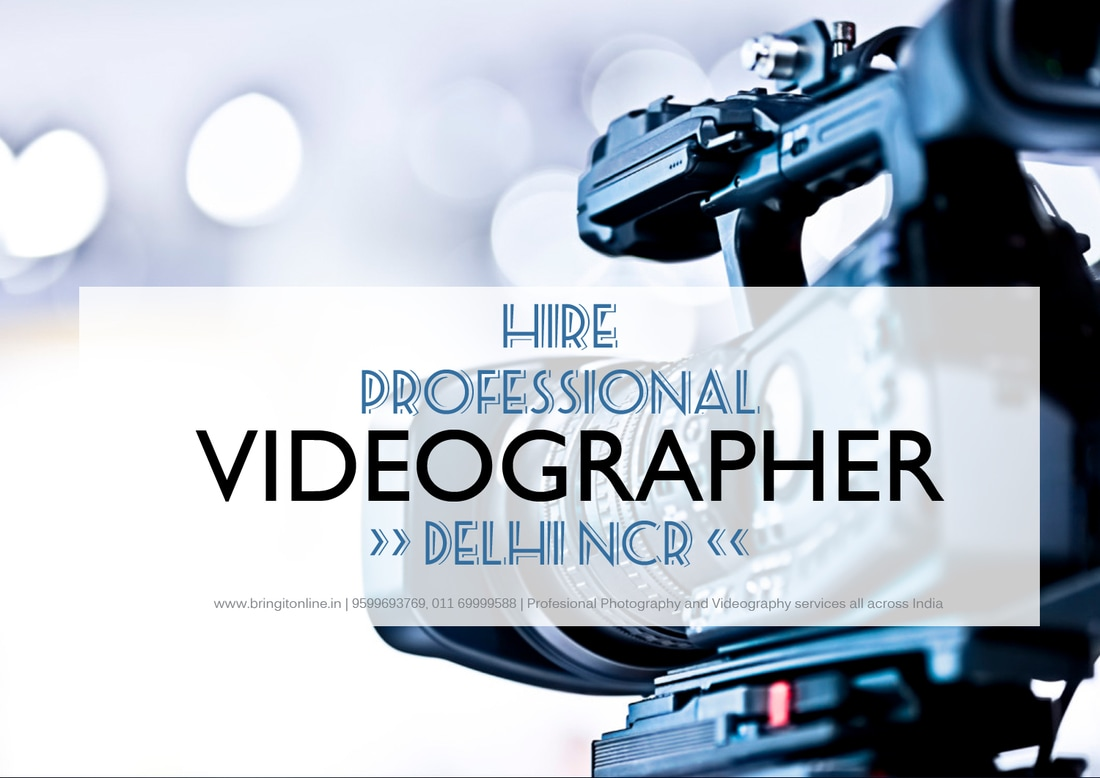 corporate videographer in delhi, videographer in delhi, videographer in gurgaon, videographer in noida, videographer in india